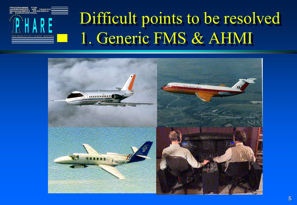 5 Difficult points to be resolved 1. Generic FMS & AHMI
