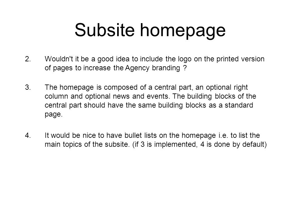 Subsite homepage 2.Wouldn t it be a good idea to include the logo on the printed version of pages to increase the Agency branding .
