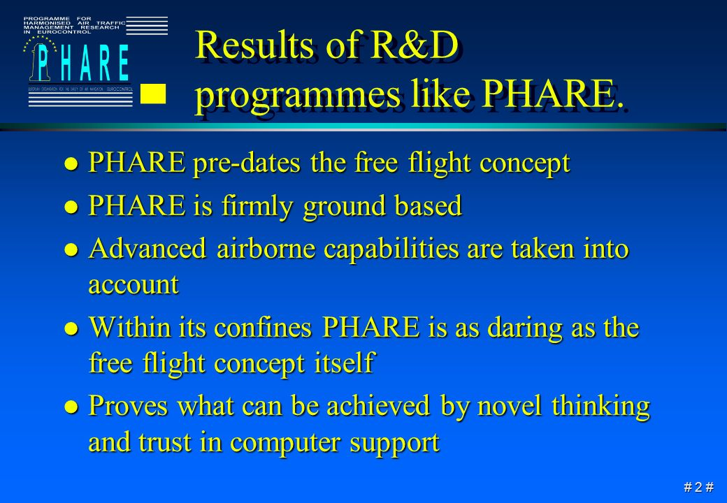 # 2 # Results of R&D programmes like PHARE.