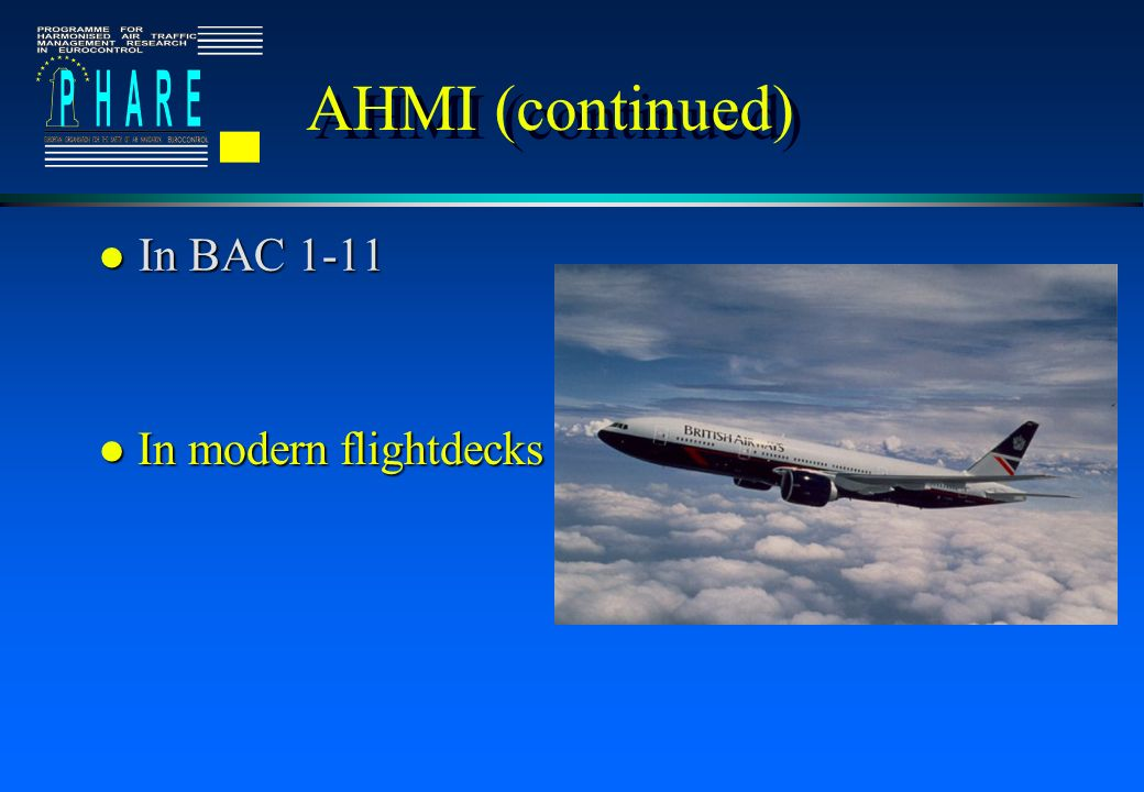 AHMI (continued) l In BAC 1-11 l In modernflightdecks l In modern flightdecks
