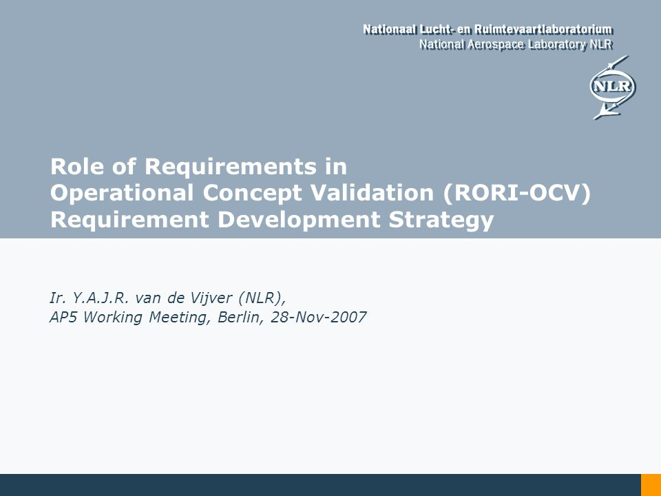 Role of Requirements in Operational Concept Validation (RORI-OCV) Requirement Development Strategy Ir.