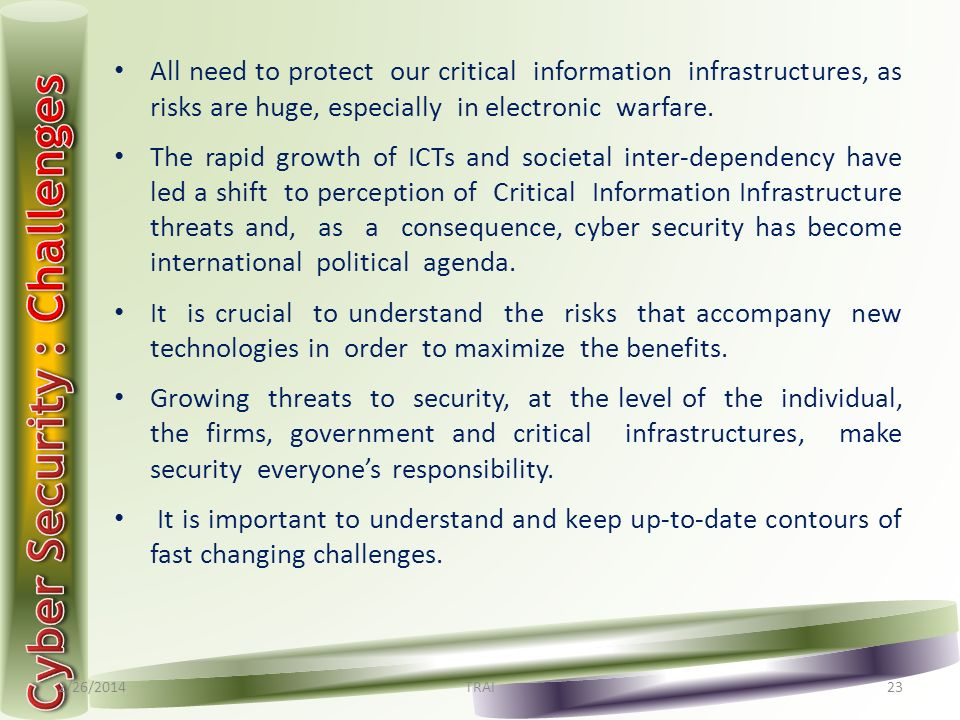 All need to protect our critical information infrastructures, as risks are huge, especially in electronic warfare.