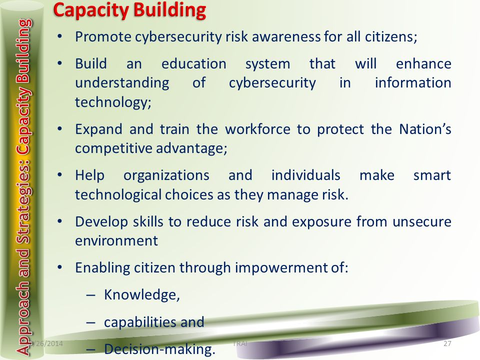 Promote cybersecurity risk awareness for all citizens; Build an education system that will enhance understanding of cybersecurity in information techn