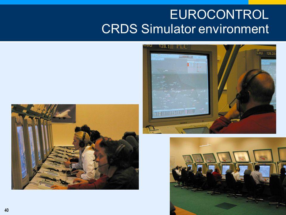 40 EUROCONTROL CRDS Simulator environment