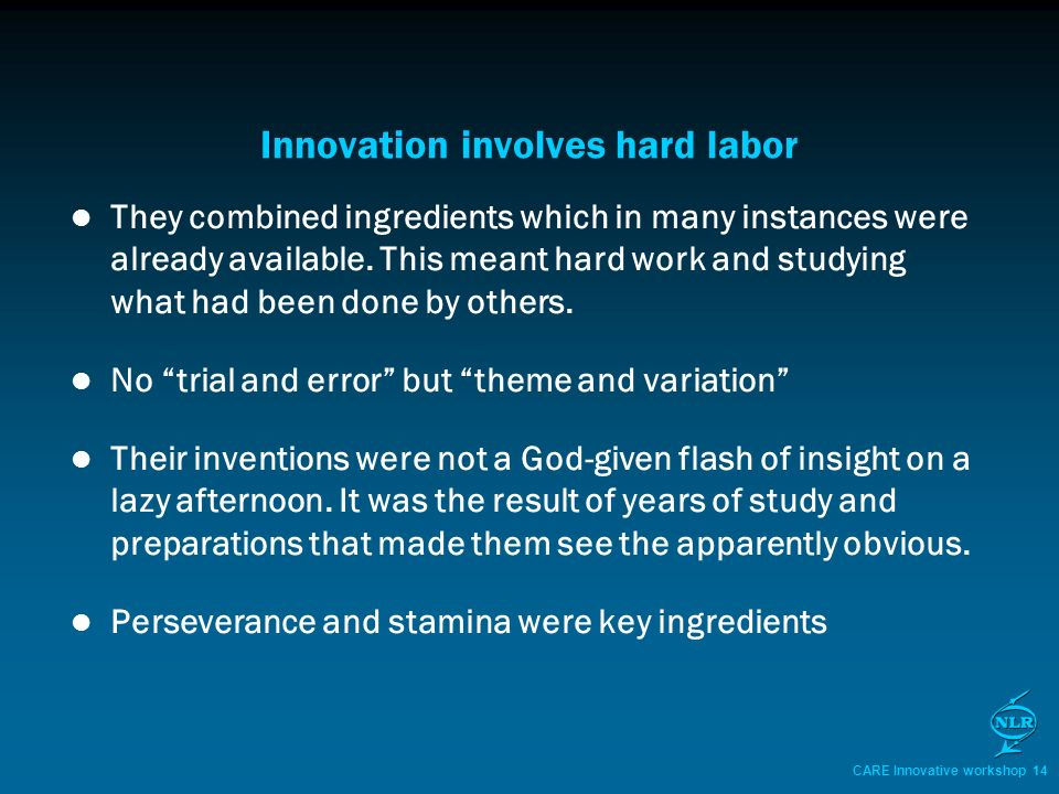 CARE Innovative workshop 14 Innovation involves hard labor They combined ingredients which in many instances were already available.
