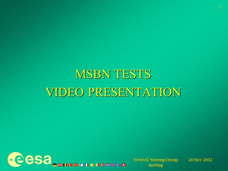 26 Nov 2002 NexSAT Steering Group meeting 7 MSBN TESTS VIDEO PRESENTATION