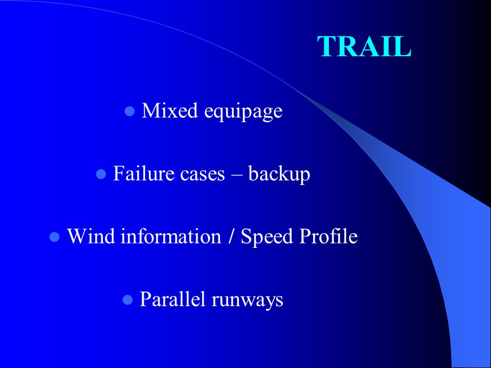 TRAIL Mixed equipage Failure cases – backup Wind information / Speed Profile Parallel runways