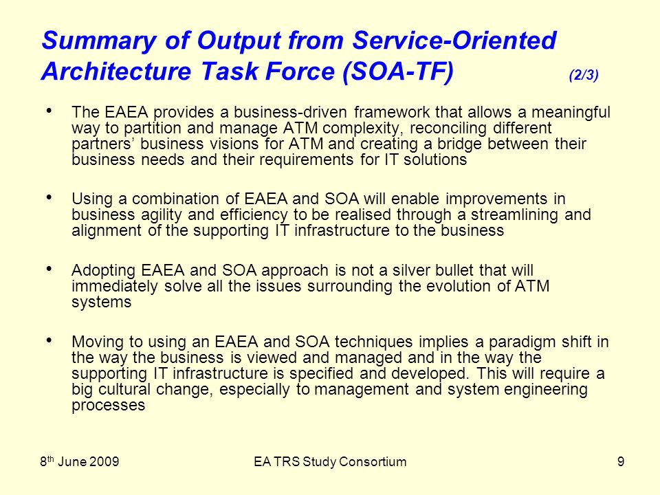 8 th June 2009EA TRS Study Consortium9 The EAEA provides a business-driven framework that allows a meaningful way to partition and manage ATM complexi
