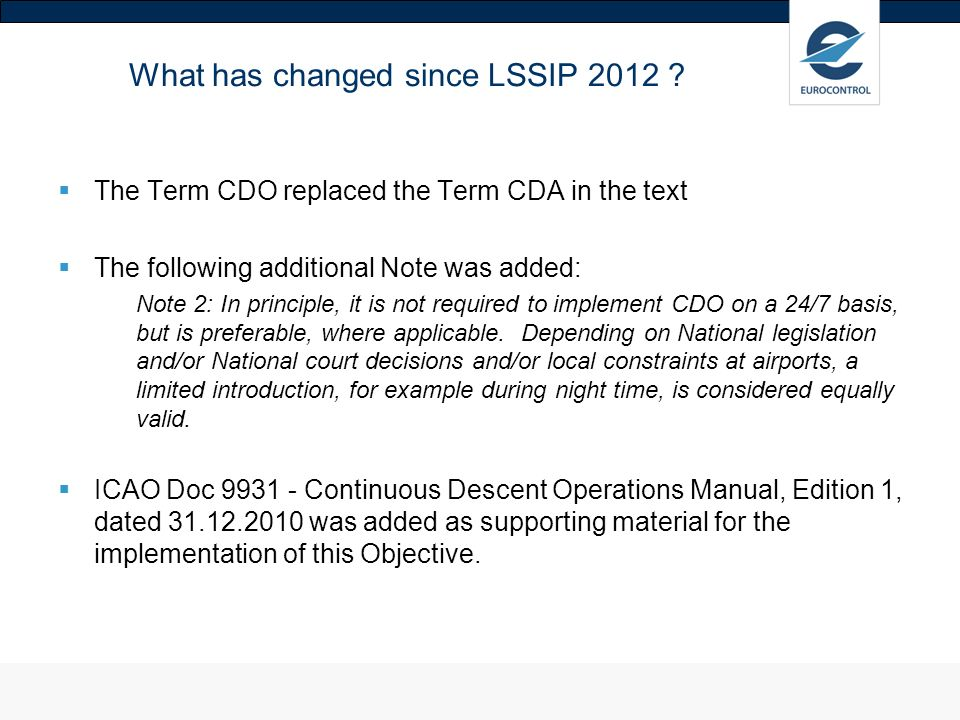What has changed since LSSIP 2012 ? The Term CDO replaced the Term CDA in the text The following additional Note was added: Note 2: In principle, it i