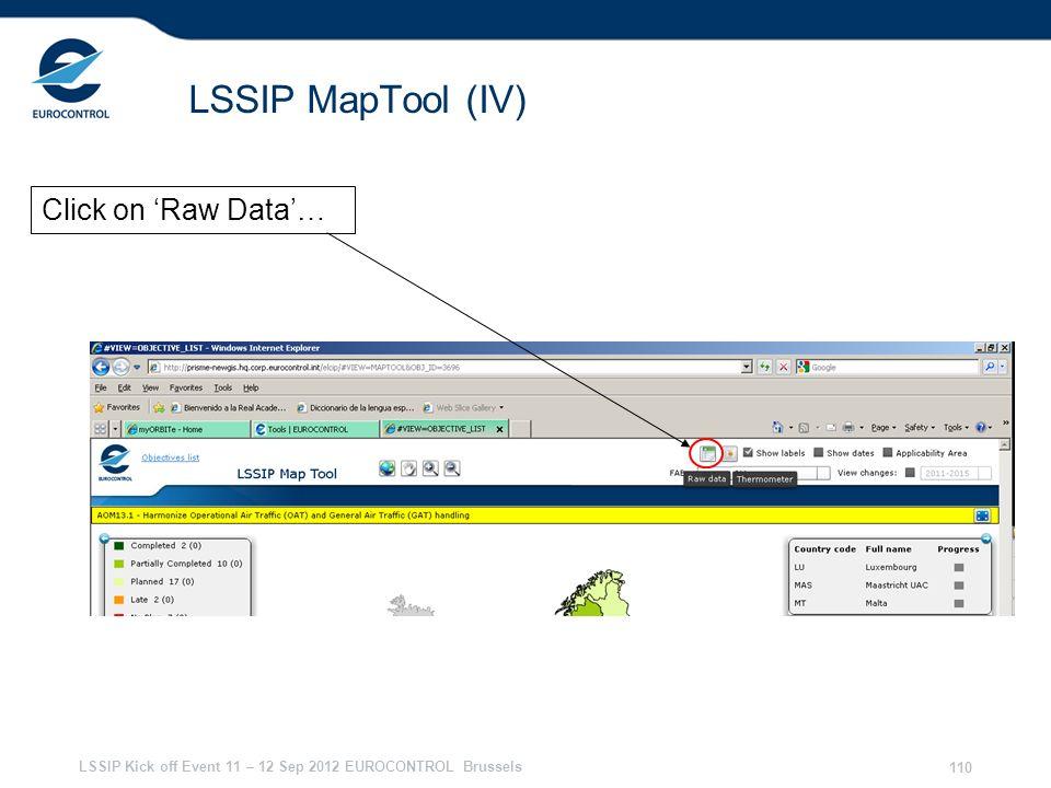 LSSIP Kick off Event 11 – 12 Sep 2012 EUROCONTROL Brussels 110 LSSIP MapTool (IV) Click on Raw Data…