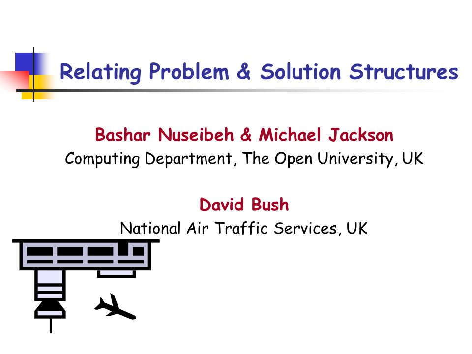 © Bashar Nuseibeh, The Open University, 2001 The Open University One of the worlds 11 mega-universities: The UKs largest university (200,000+ students) Specialist in distance education and e-learning Computing Department research areas: Software Engineering Human-Computer Interaction Educational Technology