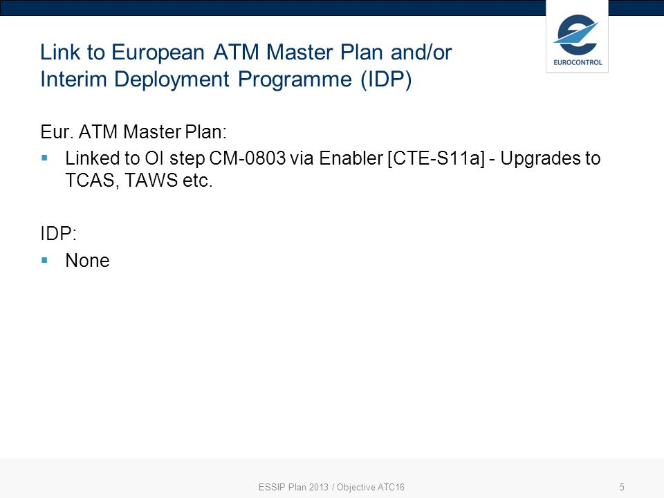 5 Link to European ATM Master Plan and/or Interim Deployment Programme (IDP) Eur.
