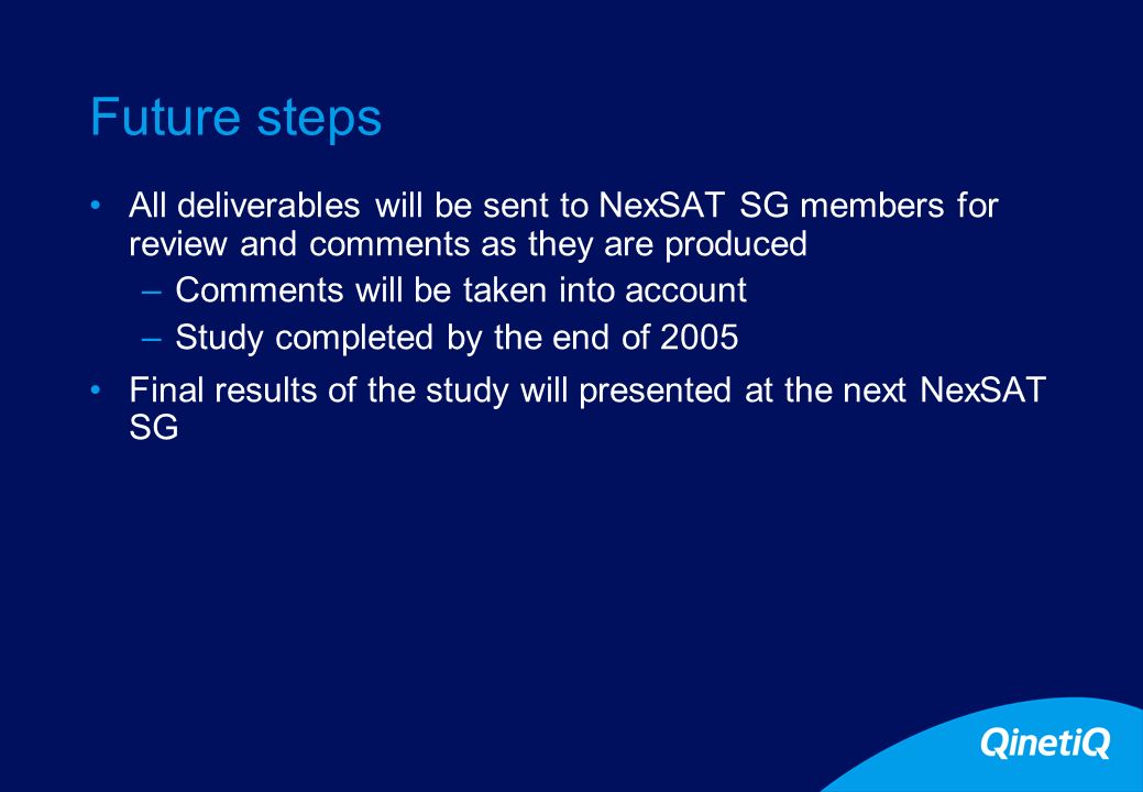 Future steps All deliverables will be sent to NexSAT SG members for review and comments as they are produced –Comments will be taken into account –Stu