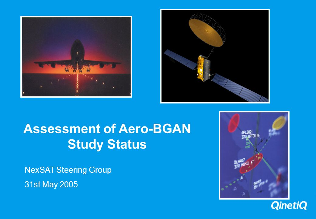 Assessment of Aero-BGAN Study Status NexSAT Steering Group 31st May 2005