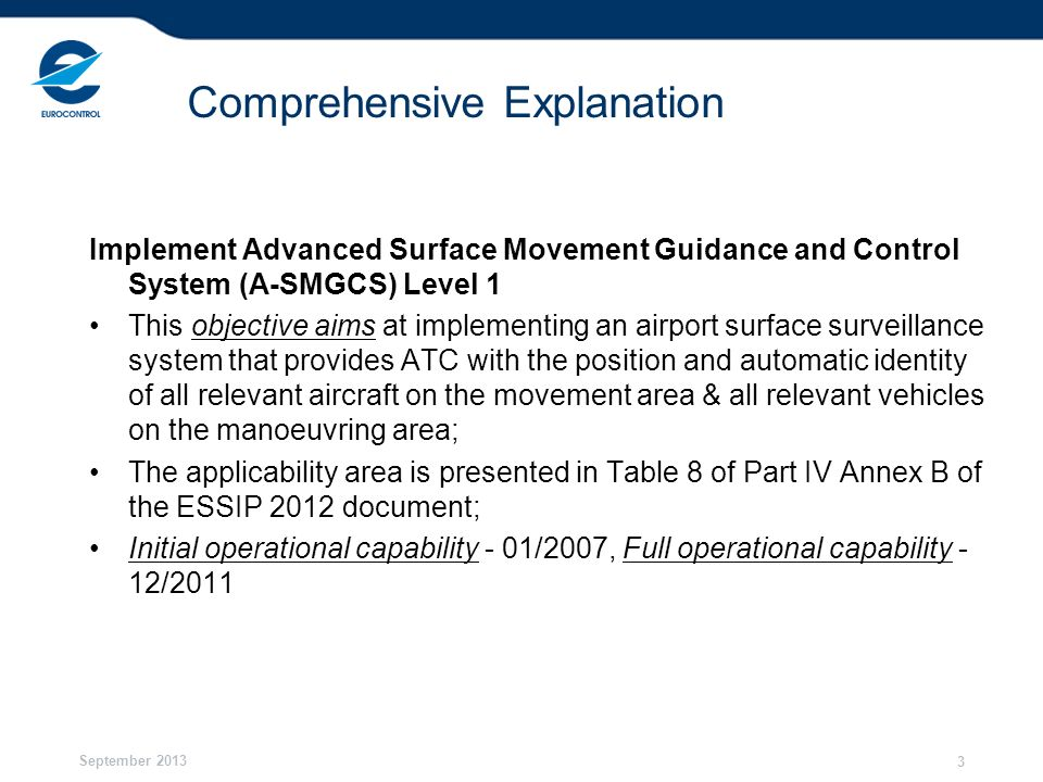 September 2013 4 Link to European ATM Master Plan [AO-0201]-Enhanced Ground Controller Situational Awareness in all Weather Conditions