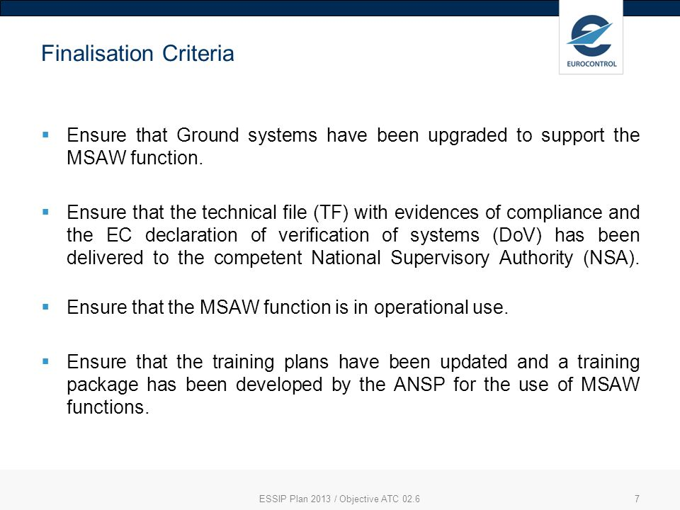 Finalisation Criteria Ensure that Ground systems have been upgraded to support the MSAW function.