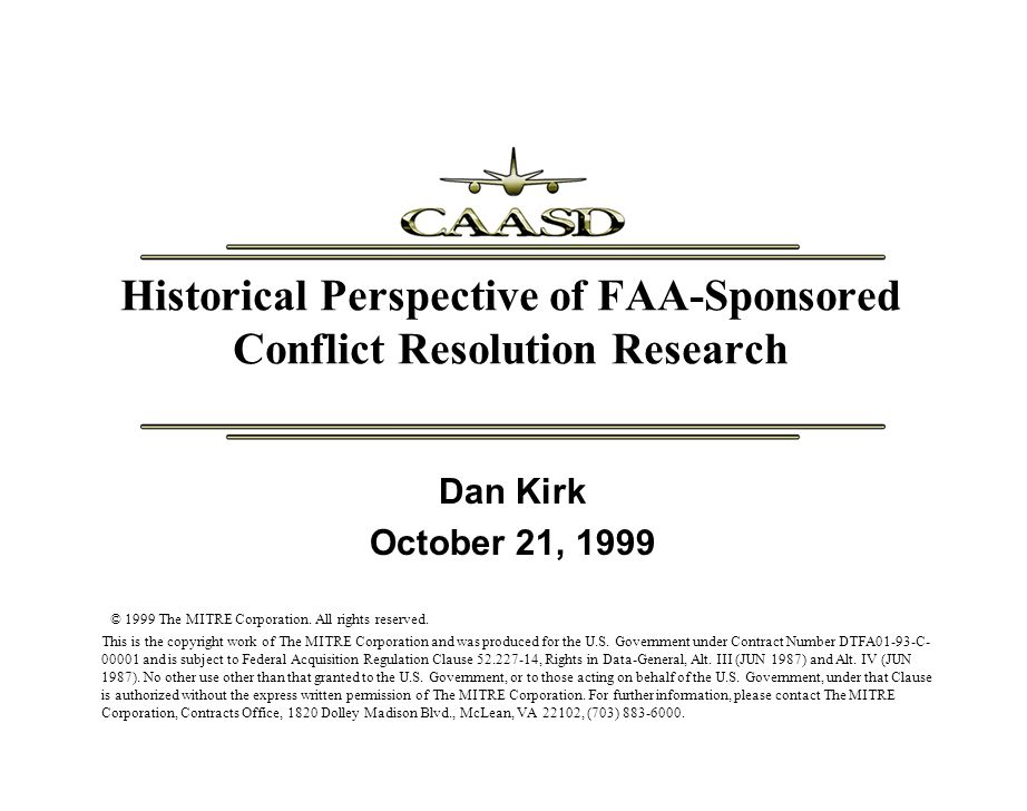 Historical Perspective of FAA-Sponsored Conflict Resolution Research © 1999 The MITRE Corporation.