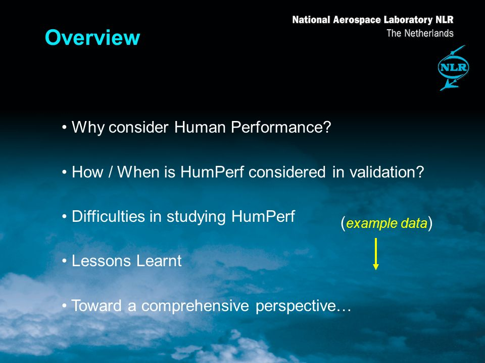 Overview Why consider Human Performance. How / When is HumPerf considered in validation.