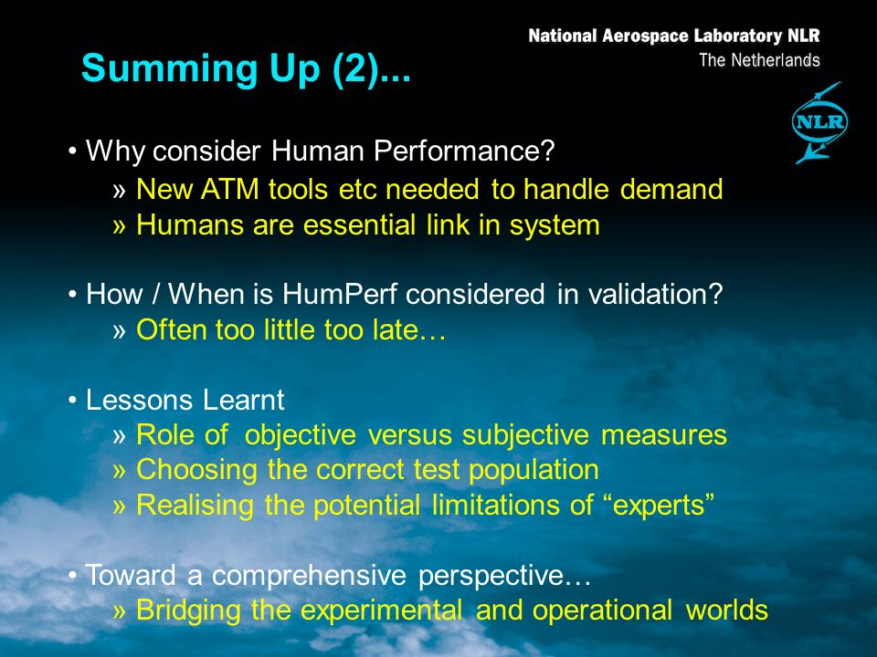 Summing Up (2)... Why consider Human Performance.