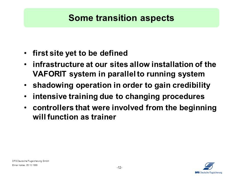 DFS Deutsche Flugsicherung GmbH Elmar Kallas, 05.10.1999 -12- first site yet to be defined infrastructure at our sites allow installation of the VAFOR