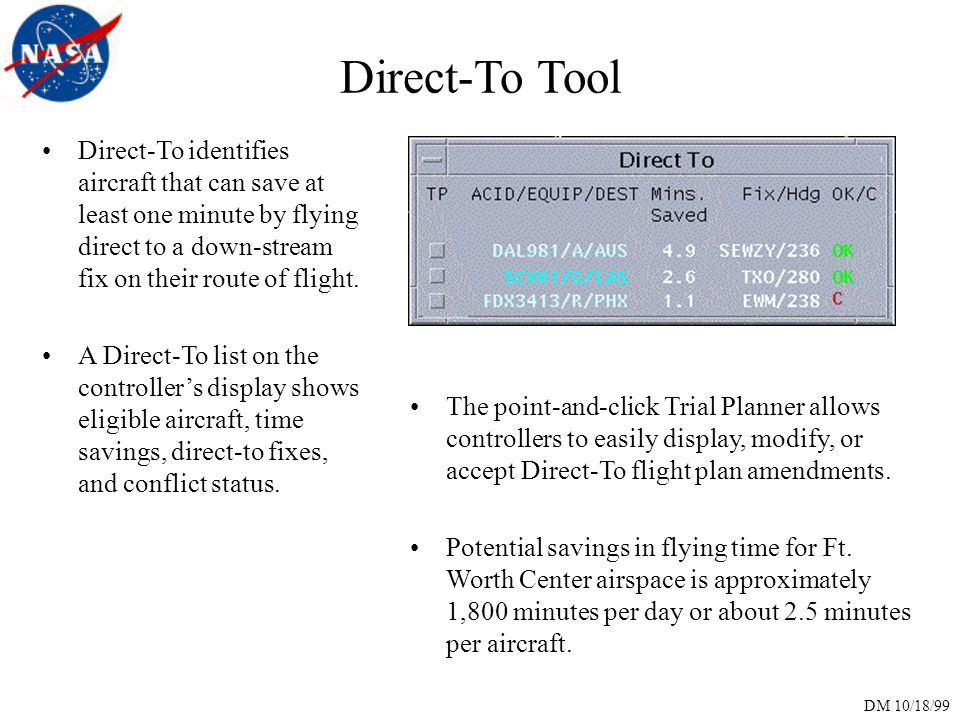 DM 10/18/99 Direct-To Tool Direct-To identifies aircraft that can save at least one minute by flying direct to a down-stream fix on their route of flight.