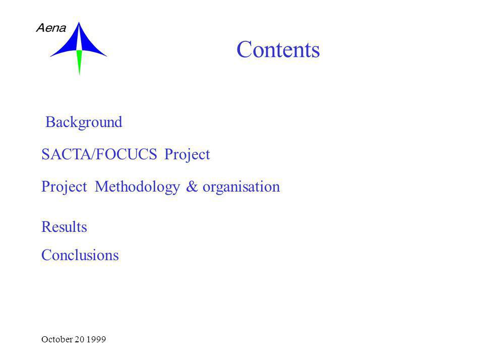 October 20 1999 Background SACTA/FOCUCS Project Contents Project Methodology & organisation Results Conclusions