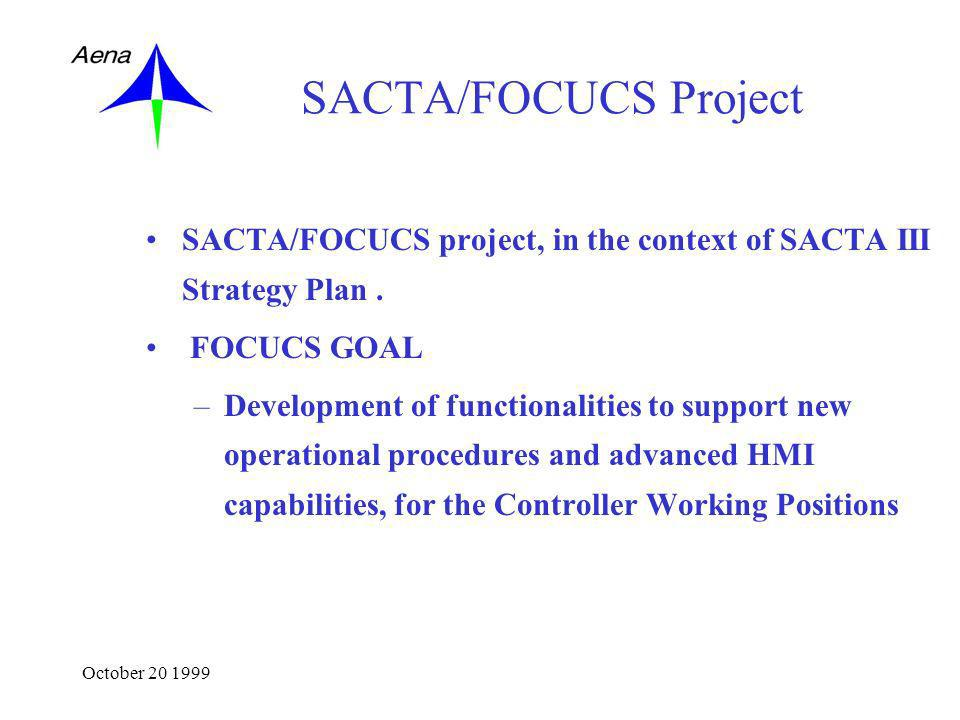October 20 1999 SACTA/FOCUCS Project SACTA/FOCUCS project, in the context of SACTA III Strategy Plan.