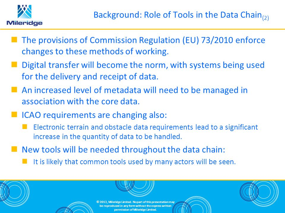 The provisions of Commission Regulation (EU) 73/2010 enforce changes to these methods of working.