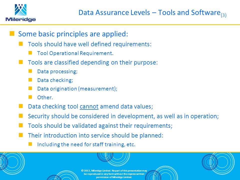 Some basic principles are applied: Tools should have well defined requirements: Tool Operational Requirement.
