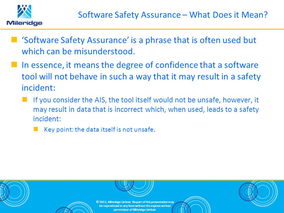 Software Safety Assurance is a phrase that is often used but which can be misunderstood.