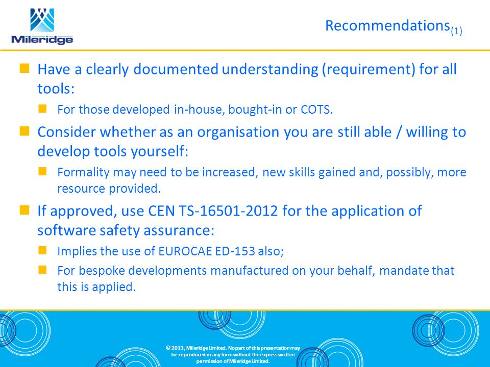 Have a clearly documented understanding (requirement) for all tools: For those developed in-house, bought-in or COTS.