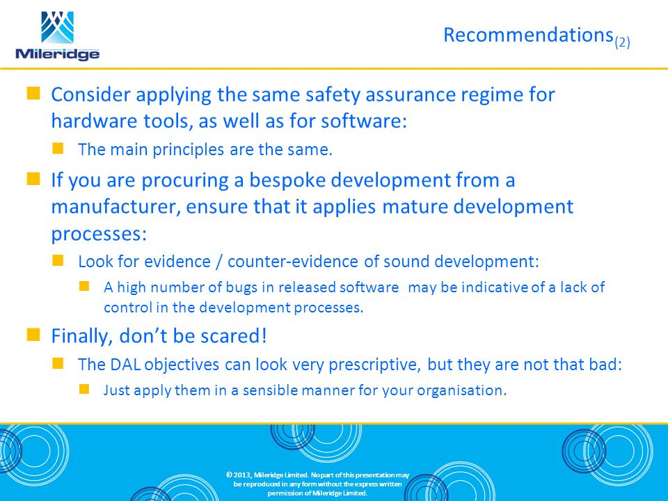 Consider applying the same safety assurance regime for hardware tools, as well as for software: The main principles are the same.