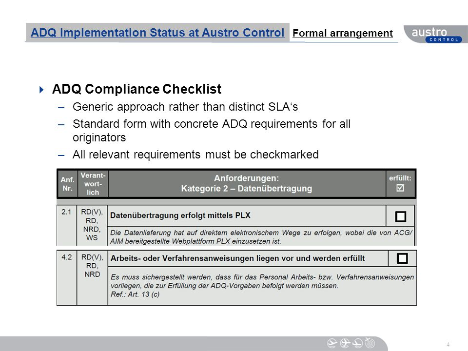 4 ADQ Compliance Checklist –Generic approach rather than distinct SLAs –Standard form with concrete ADQ requirements for all originators –All relevant