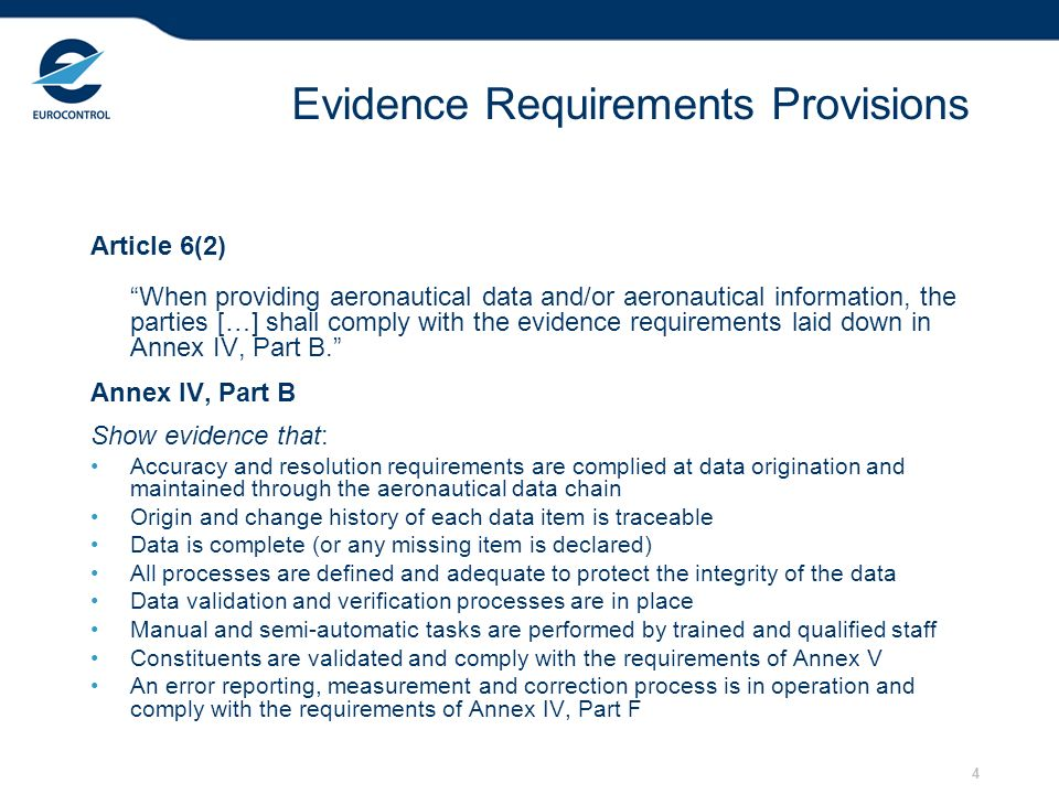 4 Evidence Requirements Provisions Article 6(2) When providing aeronautical data and/or aeronautical information, the parties […] shall comply with th