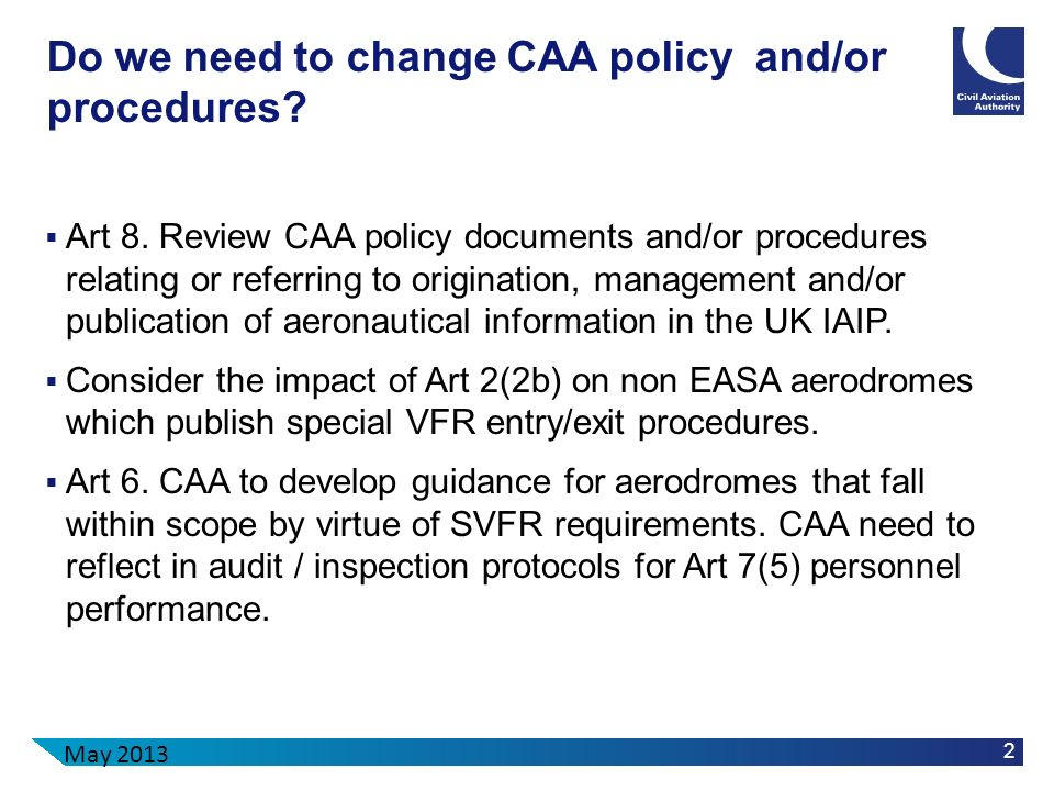 2 Do we need to change CAA policy and/or procedures? Art 8. Review CAA policy documents and/or procedures relating or referring to origination, manage