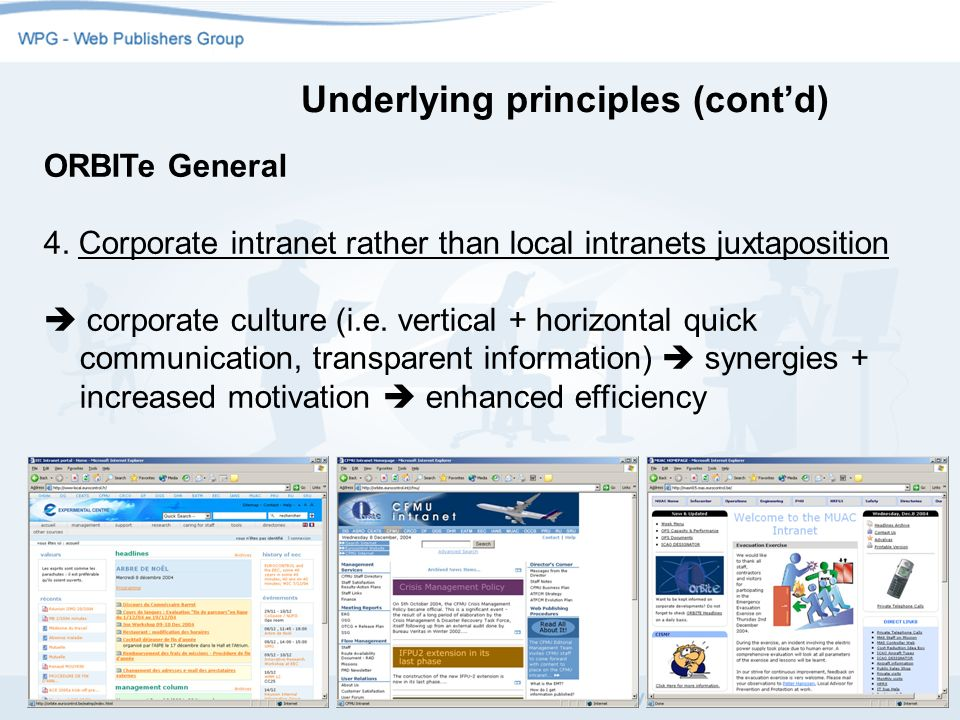 3 ORBITe General 4. Corporate intranet rather than local intranets juxtaposition corporate culture (i.e. vertical + horizontal quick communication, tr