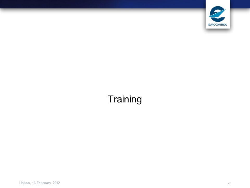 Lisbon, 16 February 2012 28 Training
