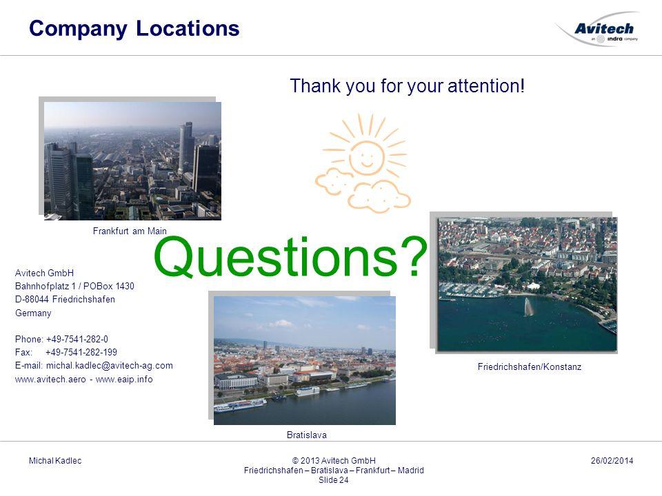 Company Locations Avitech GmbH Bahnhofplatz 1 / POBox 1430 D-88044 Friedrichshafen Germany Phone: +49-7541-282-0 Fax: +49-7541-282-199 E-mail: michal.