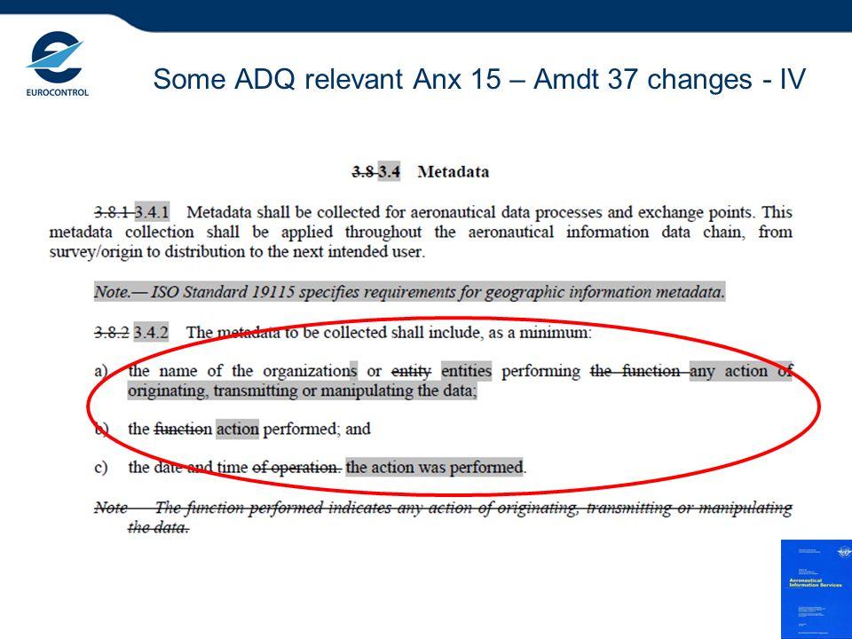 Some ADQ relevant Anx 15 – Amdt 37 changes - IV 9
