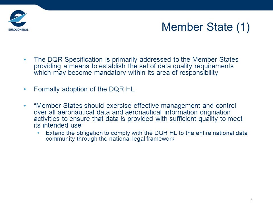 4 Member State (2) Consolidate the views of the national data community Oversee the safety assessments Coordinate with EUROCONTROL the amendment requests Maintain their responsibility for notifying ICAO of State differences to the Annexes