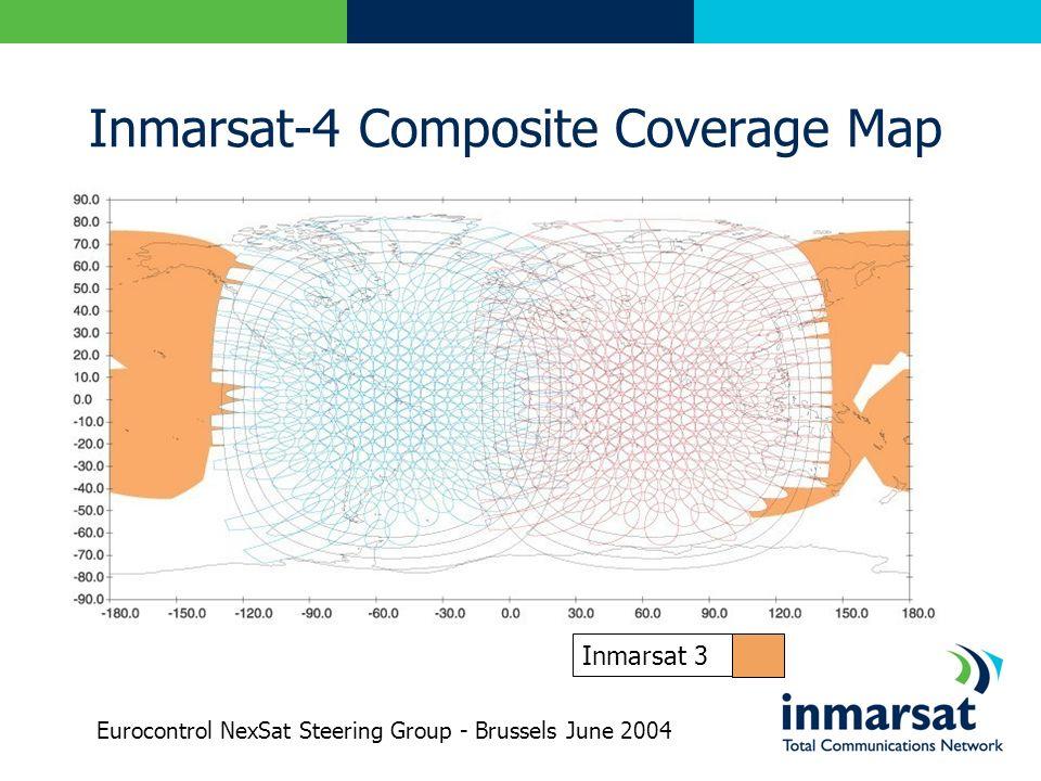 Inmarsat-4 Composite Coverage Map Inmarsat 3 Eurocontrol NexSat Steering Group - Brussels June 2004