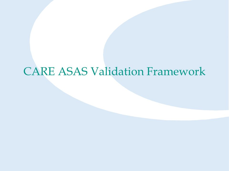 CARE ASAS Validation Framework