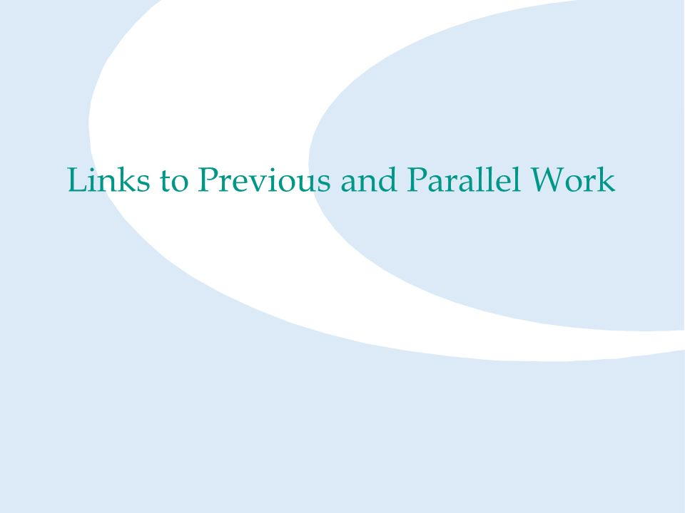 Links to Previous and Parallel Work