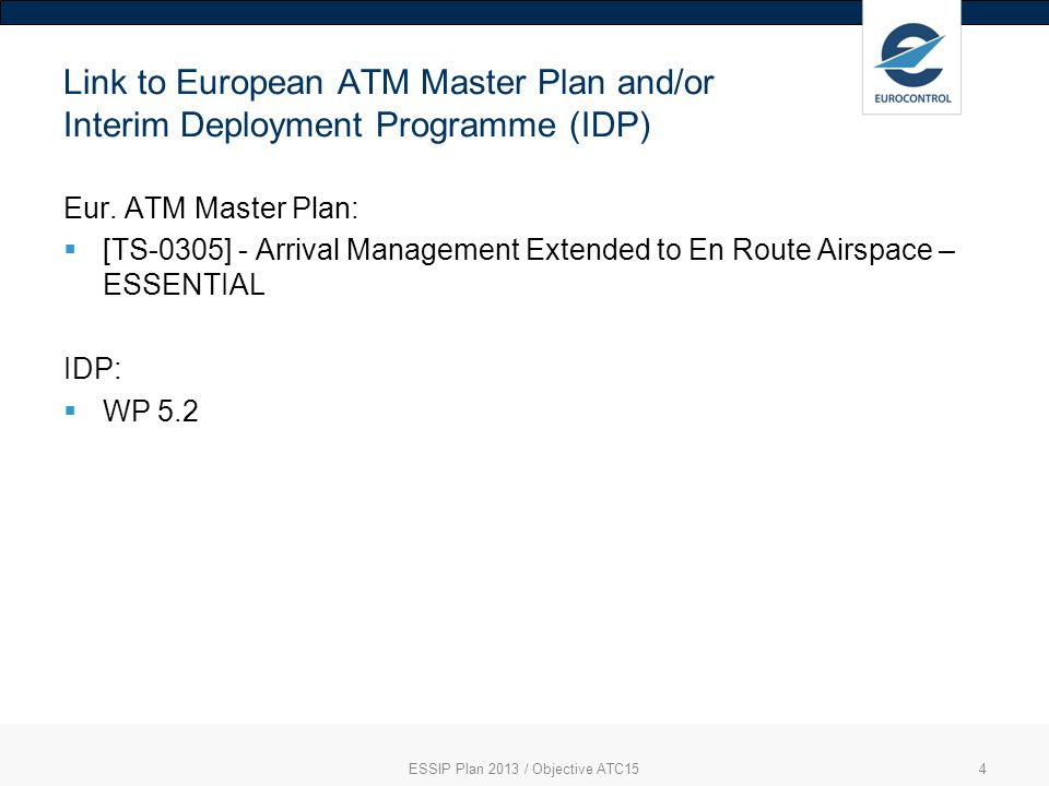 4 Link to European ATM Master Plan and/or Interim Deployment Programme (IDP) Eur.
