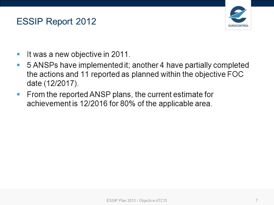 7 ESSIP Report 2012 It was a new objective in 2011.