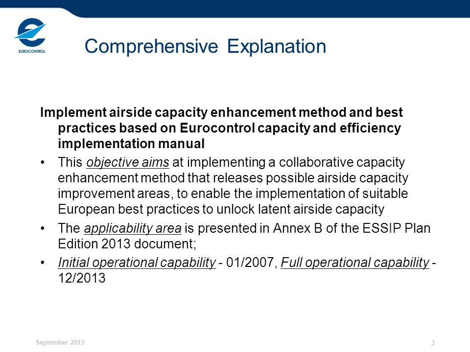 September 2013 3 Comprehensive Explanation Implement airside capacity enhancement method and best practices based on Eurocontrol capacity and efficien