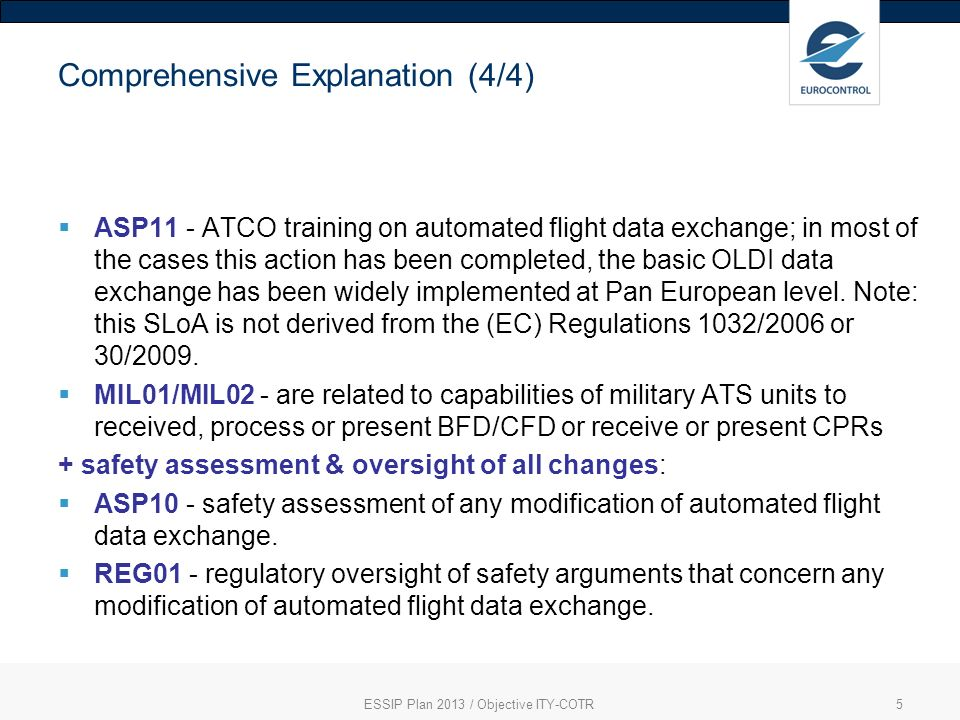 6 What is new or has changed for ESSIP Plan ed. 2013 No change ESSIP Plan 2013 / Objective ITY-COTR