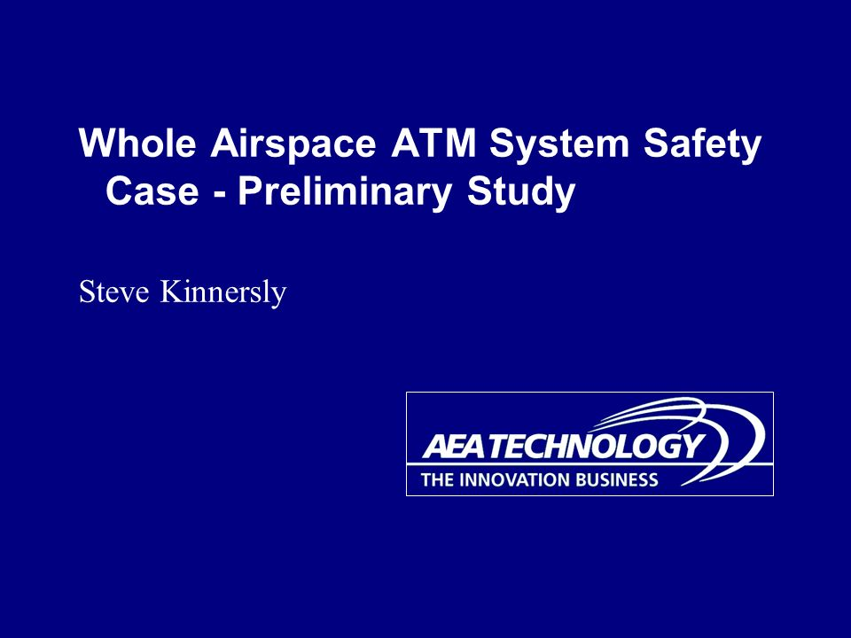 Whole Airspace ATM System Safety Case - Preliminary Study Steve Kinnersly