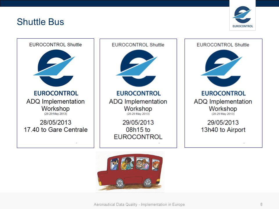 Aeronautical Data Quality - Implementation in Europe8 Shuttle Bus