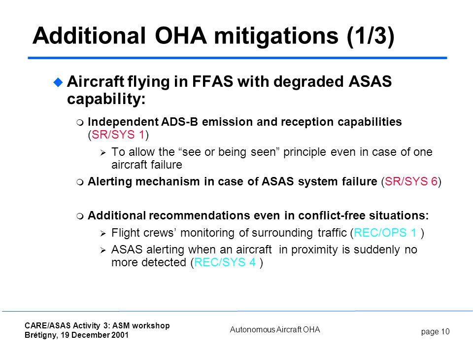 page 10 CARE/ASAS Activity 3: ASM workshop Brétigny, 19 December 2001 Autonomous Aircraft OHA Additional OHA mitigations (1/3) Aircraft flying in FFAS